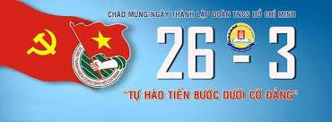 Chào mừng ngày thành lập Đoàn Thanh niên Cộng sản Hồ Chí Minh 26/03/2019